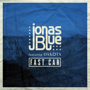 Jonas Blue - Fast Car feat. Dakota [Radio Edit]