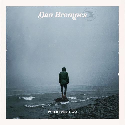 Dan Bremnes - Wherever I Go 2018