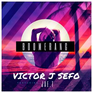Victor J Sefo - Boomerang feat. Jae-T
