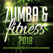 Zumba & Fitness 2018 - Latin Hits and Reggaeton From 100 To 128 BPM For Gym and Dance