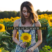 Last Day of Summer Jazz: Moody Jazz for Holiday Memories, Smooth Background Music for Relaxation