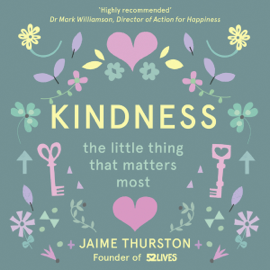 Kindness - The Little Thing That Matters Most (Unabridged) audiobook
