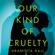 Araminta Hall - Our Kind of Cruelty (Unabridged)