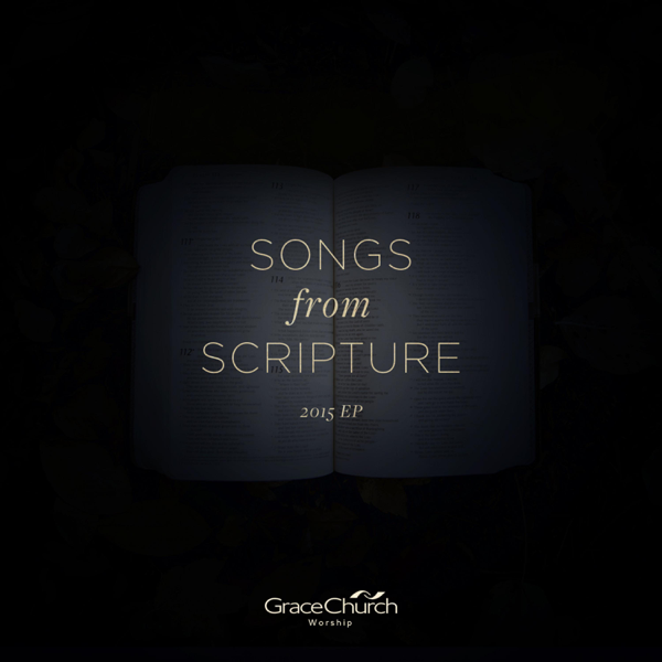 ‎Songs from Scripture - EP by Grace Church Worship