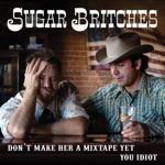 Sugar Britches - Bury My Head