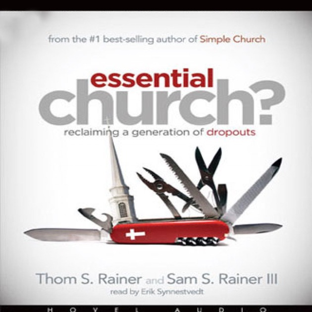 Essential Church Reclaiming A Generation Of Dropouts By Sam S
