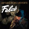 Falcó [Spanish Edition]: Serie Falcó [Falcó Series] (Unabridged) - Arturo Pérez-Reverte