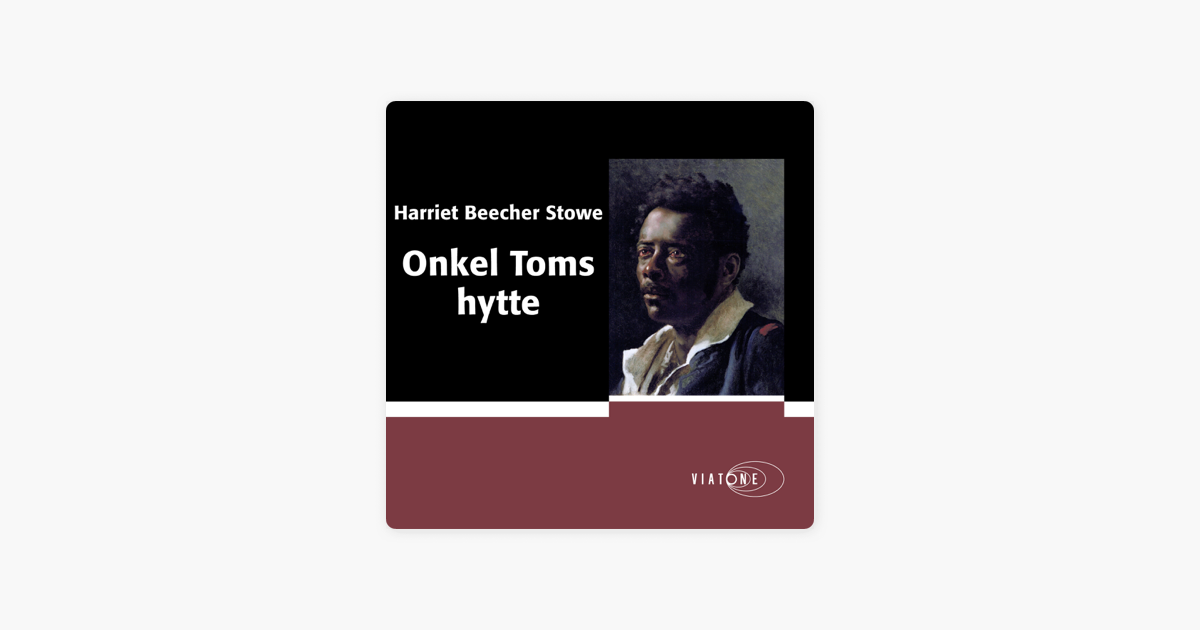 63f94e76  Onkel Toms hytte [Uncle Tom's Cabin] (Unabridged) on Apple Books