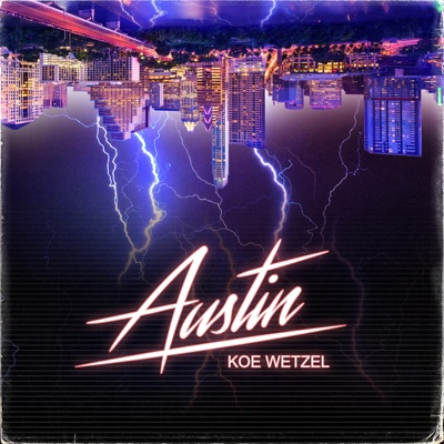 Austin - Koe Wetzel song