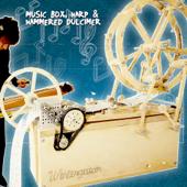 Music Box, Harp and Hammered Dulcimer