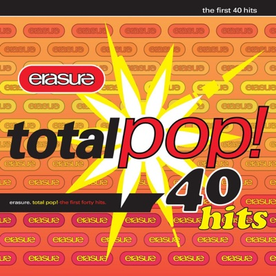 Total Pop: The First 40 Hits (Deluxe Edition) (Remastered) - Erasure