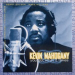 Kevin Mahogany - Baby You Got What It Takes (with Benny Golson & James Williams) [with Benny Golson & James Williams]