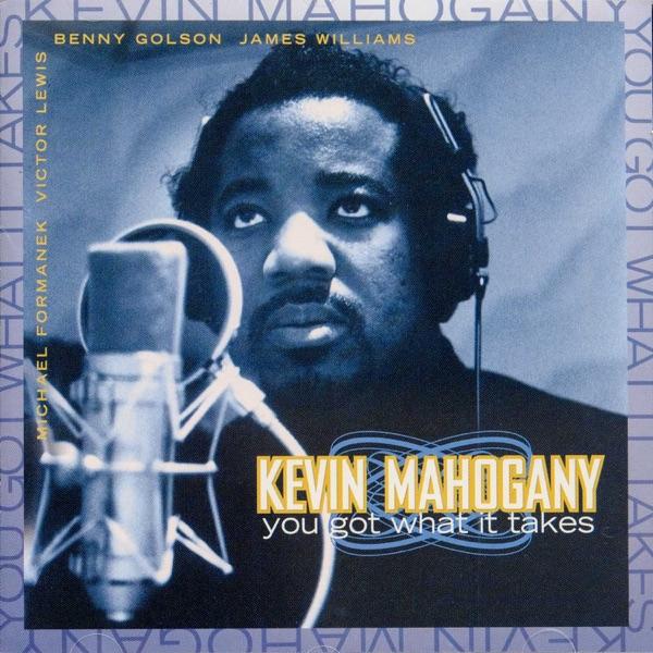 Little Sherri - Kevin Mahogany - You Got What It Takes