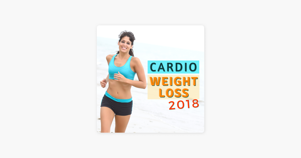 Cardio Weight Loss 2018 - Best Working Out Music for Pilates, Running &  Walking by Pilates Workout & Gym Music Workout Personal Trainer on iTunes