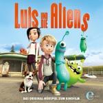 Luis und die Aliens (Das Original-Hörspiel zum Kinofilm)