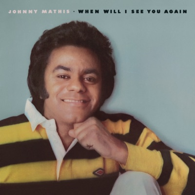When Will I See You Again - Johnny Mathis