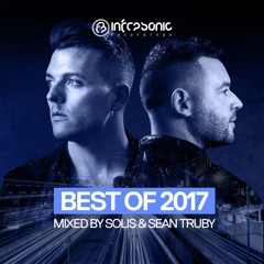 Infrasonic: Best of 2017 (Mixed by Solis & Sean Truby)