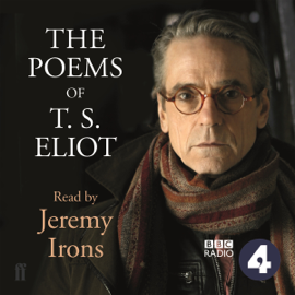 The Poems of T. S. Eliot: Read by Jeremy Irons (Unabridged) audiobook