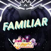 Familiar (feat. Zach Callison)-Steven Universe