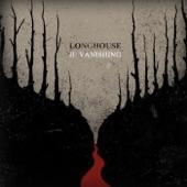 Longhouse - Vanishing