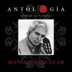 Antología De Manolo Sanlúcar (Remasterizado 2015)