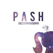 Pash - Crezco en Tu Cuerpo