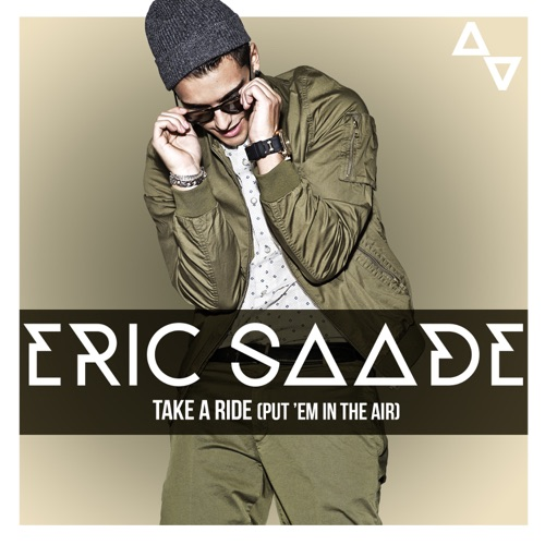 DOWNLOAD MP3: Eric Saade - Take a Ride (Put 'Em in the Air