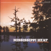 Mississippi Heat - Give Me Yo' Most Strongest Whiskey