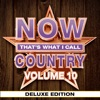 NOW That's What I Call Country, Vol. 10 (Deluxe Edition)