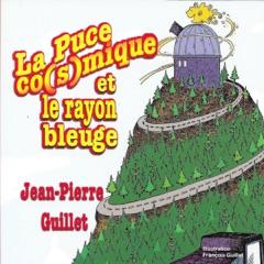 La puce co(s)mique et Le rayon bleuge [The Co(s)mic Flea and the Blue Ray] (Unabridged)