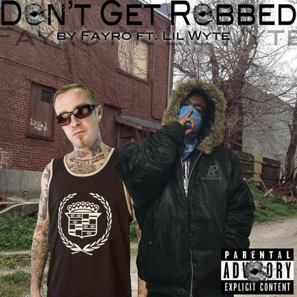 Don't Get Robbed (feat  Lil' Wyte) - Single by Fayro