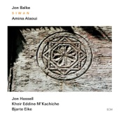 Jon Balke, Amina Alaoui, Jon Hassell, Kheir Eddine M'Kachiche, Bjarte Eike & Barokksolistene - Ashiyin Raïqin