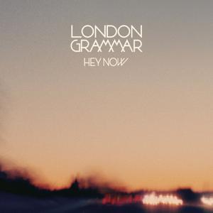 London Grammar - Hey Now - EP