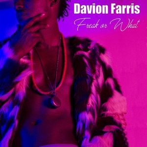 Davion Farris - Freak or What