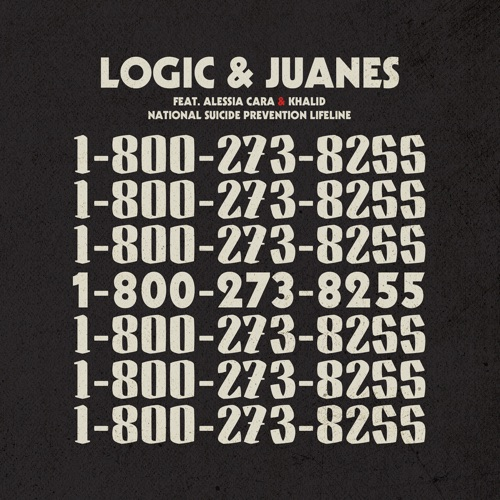 Logic & Juanes - 1-800-273-8255 (feat. Alessia Cara & Khalid) - Single