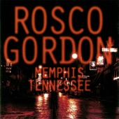 Rosco Gordon - Memphis Tennessee