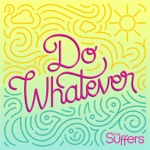 The Suffers - Do Whatever