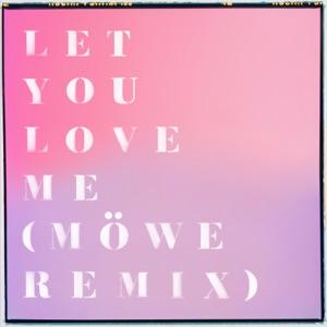 Let You Love Me (Möwe Remix) - Single Mp3 Download