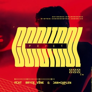 Control (feat. Bryce Vine & Dan Caplen) - Single