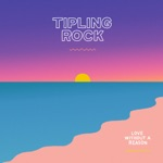Tipling Rock - Love Without a Reason