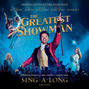 The Greatest Showman (Original Motion Picture Soundtrack) [Sing-A-Long Edition] - Various Artists