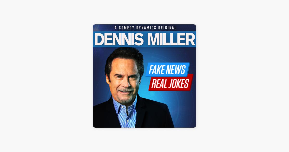 Fake News Real Jokes by Dennis Miller on Apple Music