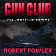 The Gun Club: USS Duncan at Cape Esperance (Unabridged)
