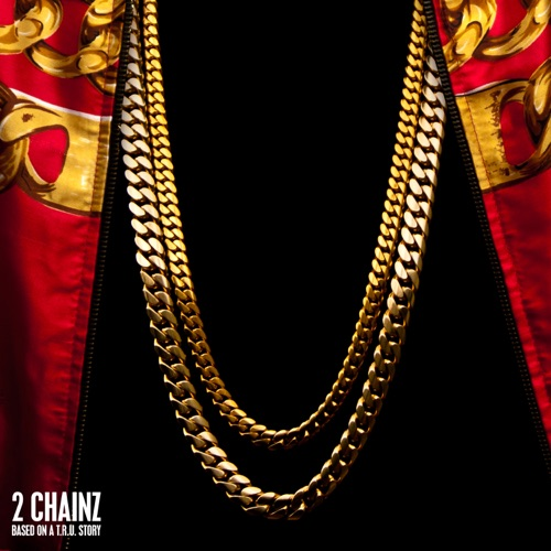 2 Chainz - Based On a T.R.U. Story (Deluxe Version)