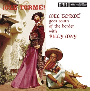 ¡Olé Tormé! Mel Tormé Goes South of the Border With Billy May