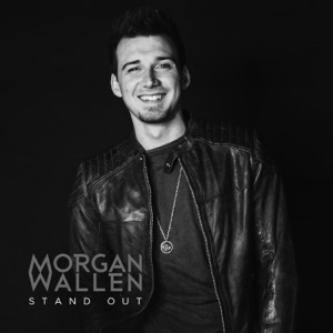 Morgan Wallen - Stand Out