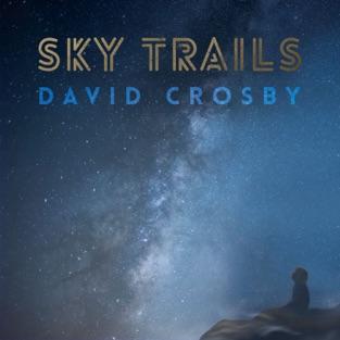 Sky Trails – David Crosby