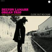 Ain't It Funky Now - Delvon Lamarr Organ Trio