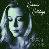 Sarah Morris - Happier Holidays