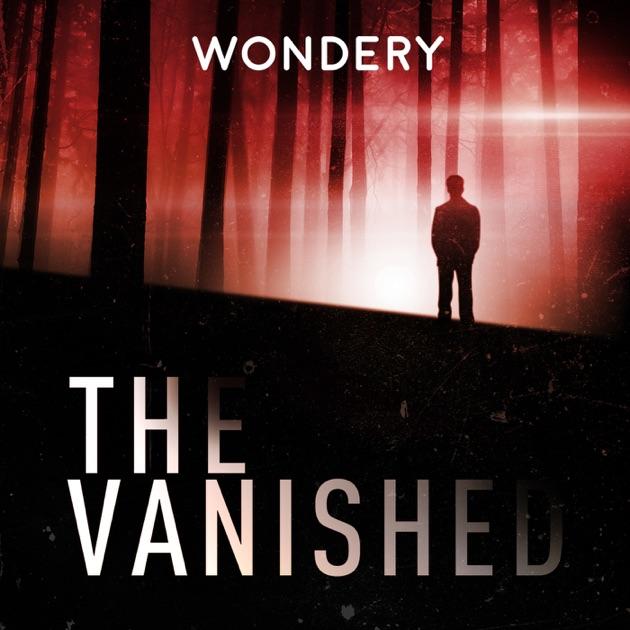 f659d96566 The Vanished Podcast par Wondery sur Apple Podcasts